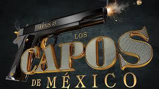 Los Capos De Mexico - El Hijo De La Chingada