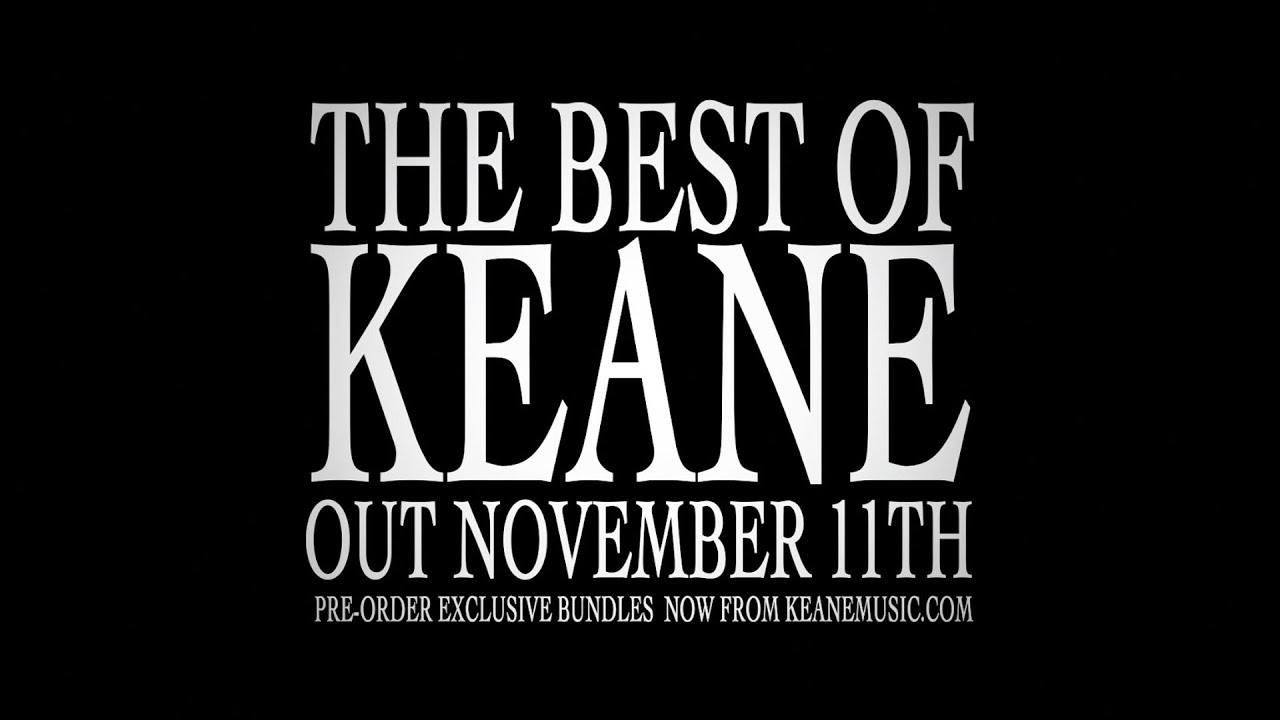 The Best of Keane (out now!)