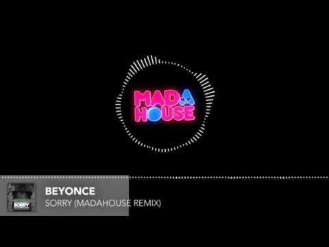 Beyonce - Sorry (MadaHouse Remix) Free Download Trap