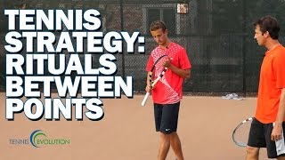 TENNIS STRATEGY | The Best Tennis Strategy Rituals To Use