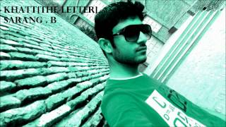 KHATT[THE LETTER] new hindi love rap song-SARANG BANSAL-©DESIHIPHOP DEEP PURE LYRICS