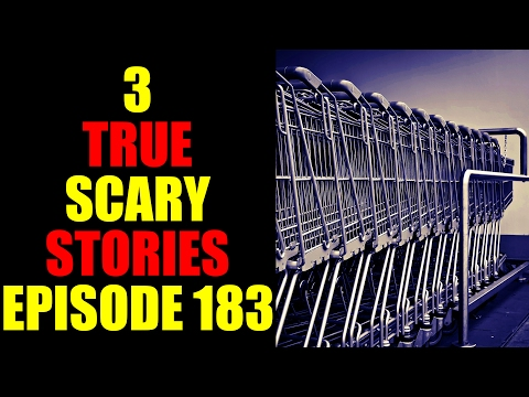 3 TRUE SCARY STORIES EPISODE 183
