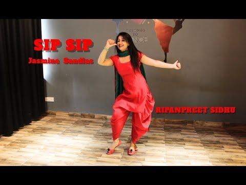 SIP SIP -ਸਿਪ ਸਿਪ Jasmine Sandlas | Free Style punjabi Dance | Easy and basic | RIPANPREET SIDHU