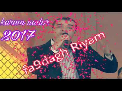 Karam Nador 2017 Fa9dagh Riyam