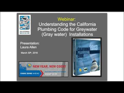 California Plumbing Code for Greywater (recorded on 3-30-16)