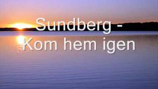Sundberg - Kom hem igen