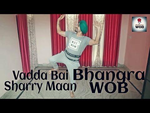 Bhangra On Vadda Bai ● Sharry Maan ● Way Of Bhangra