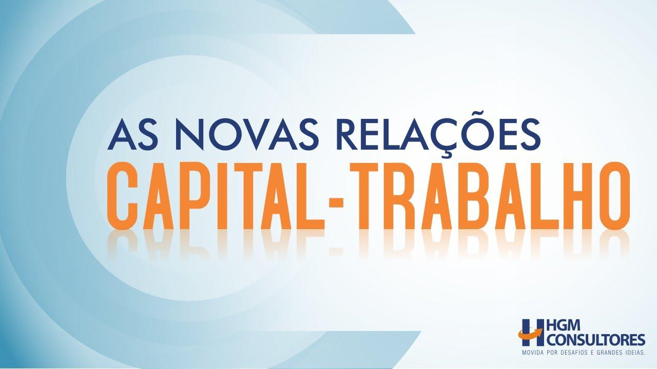 As Novas Relações Capital -Trabalho