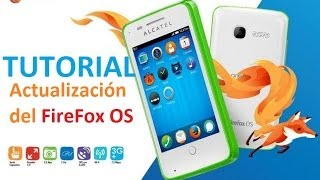 [Tutorial] Actualización de Firefox OS en Alcatel One Touch Fire (1.1, 1.2, 1.3 y 1.4)