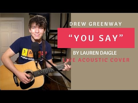 You Say - Lauren Daigle (Live Acoustic Cover by Drew Greenway)