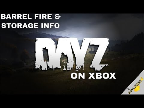 How To Craft The Barrel Fire & Barrel Storage Info | DayZ On Xbox