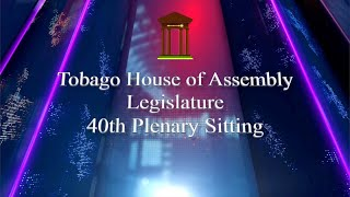 40th Plenary Sitting Tobago House of Assembly 2017 - 2021 Session
