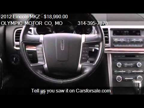 2012 Lincoln Mkz Base 4dr Sedan For Sale In Florissant Mo 6 Youtube