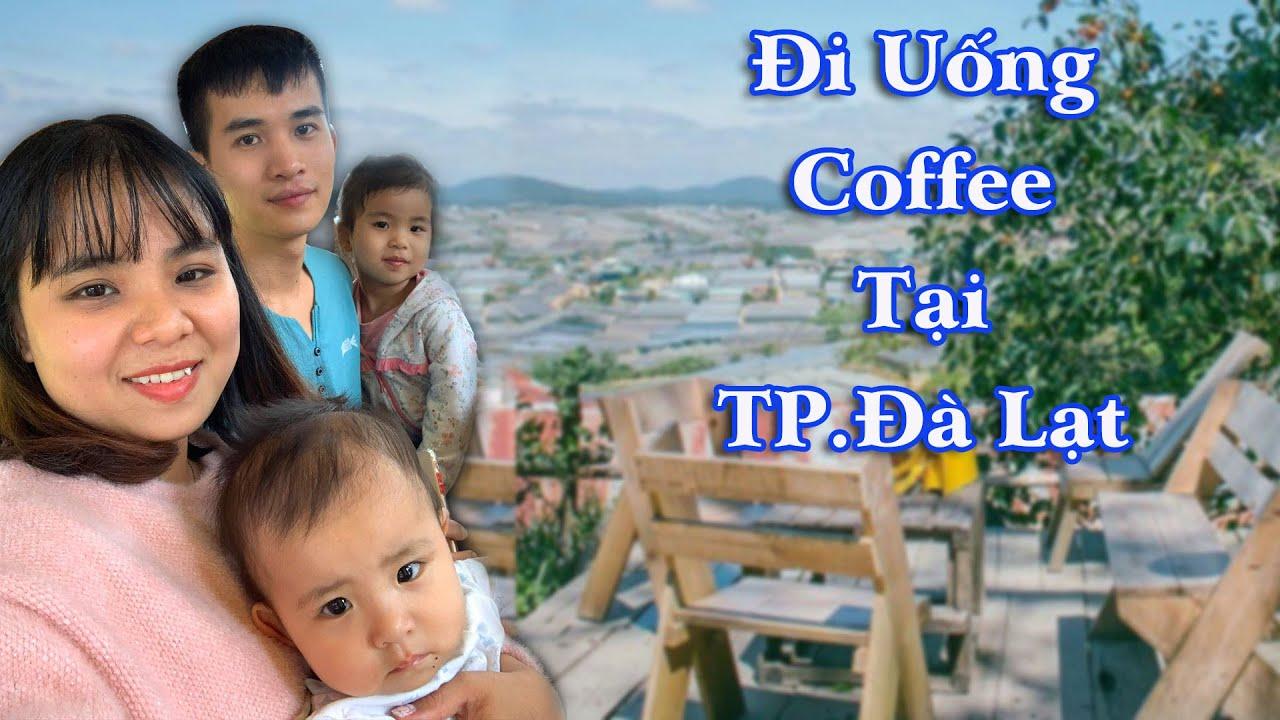 Lần Đầu Gia Đình Linh Nhi Đi Uống Cà Phê Tại TP Đà Lạt || Linh Nhi Family