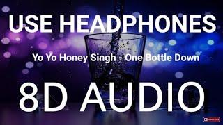 One Bottle Down | Honey singh | 3d bass boosted punjabi songs | 3d audio | 3d punjabi songs | 2019