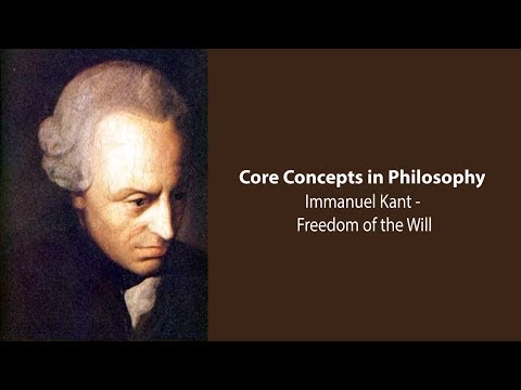 Immanuel Kant on Freedom of the Will - Philosophy Core Concepts