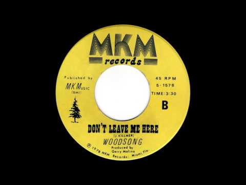 Woodsong - Don't Leave Me Here
