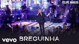 Felipe Araújo - Breguinha (Ao Vivo)