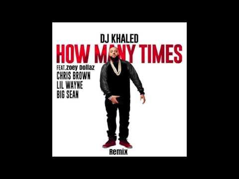 DJ KHALED HOW MAN TIMES REMIX  X ZOEYDOLLAZ