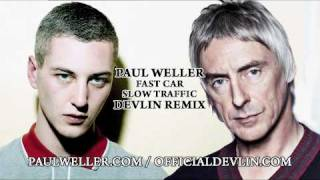 Paul Weller - Fast Car, Slow Traffic (Devlin Remix) | Official Audio