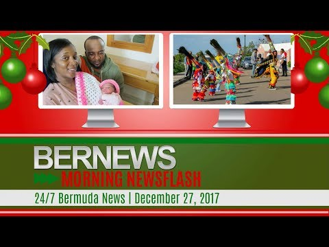 Bernews Newsflash For Wednesday December 27 2017