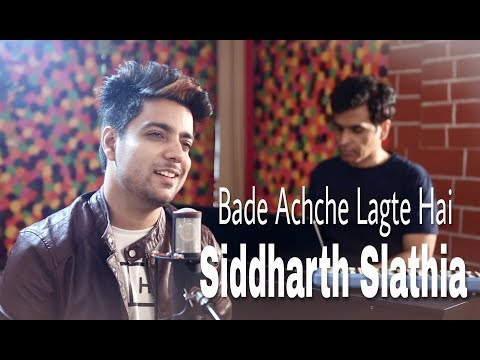 Bade Achche Lagte Hain feats Siddharth Slathia | Collab Session with Ajay Singha | Shomu Seal