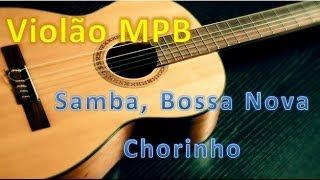 Violão MPB - Samba, Chorinho e Bossa Nova - aula 10