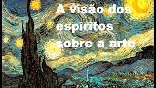 Visão dos Espiritos sobre a Arte
