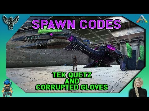 ARK: CHRONICLES 5 - SPAWN CODES FOR GLOVES AND TEK QUETZ