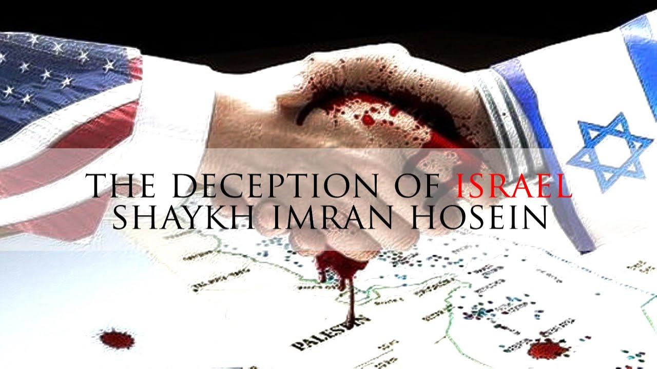 The Deception Of Israel Shaykh Imran Hosein Youtube