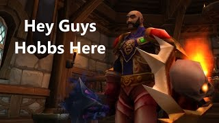 Hey Guys Hobbs Here ~ World of Warcraft Warlords of Draenor ~ WOW WOD