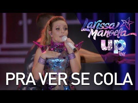 Larissa Manoela - Pra Ver Se Cola (Ao Vivo - Up! Tour) - YouTube 0eb6ecb4ab