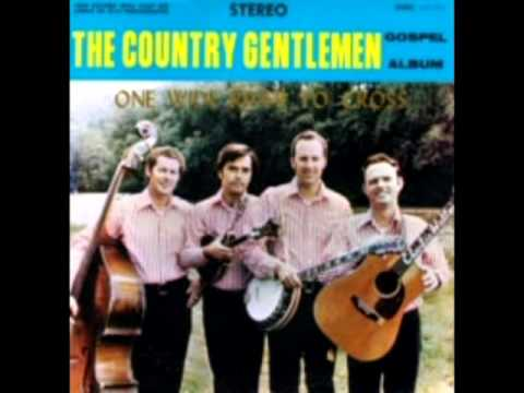 One Wide River To Cross [1971] - The Country Gentlemen