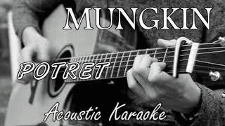 Mungkin - Potret (Acoustic Karaoke)