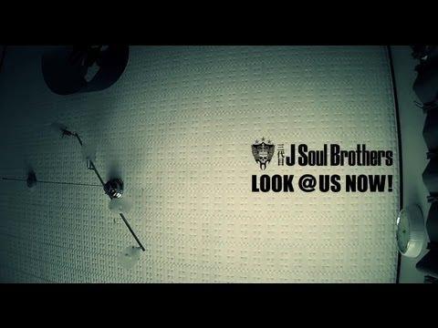 三代目 J SOUL BROTHERS from EXILE TRIBE / LOOK @ US NOW! ~Short Version~
