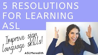 VLOG: 5 Resolutions to Practice and Improve Your ASL!