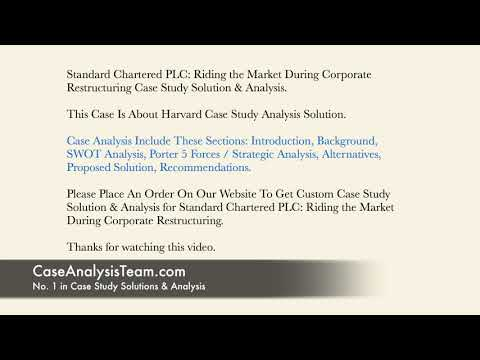 Standard Chartered PLC  Riding the Market During Corporate Restructuring Case Study Solution & Analy
