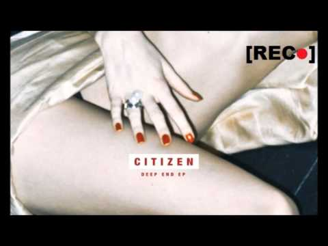 Citizen - Deep End