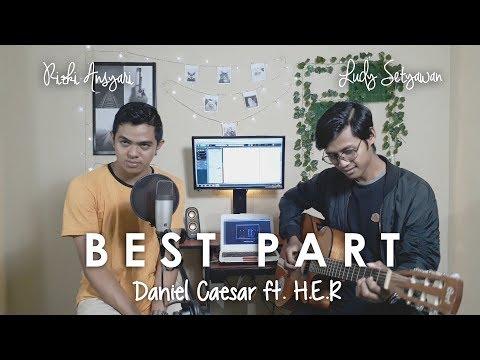 BEST PART - Daniel Caesar Ft. H.E.R (Rizki Ansyari, Ludy Setyawan) Cover