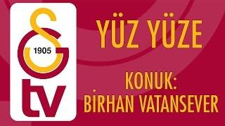 Yüz Yüze | Birhan Vatansever (29 Eylül 2016)
