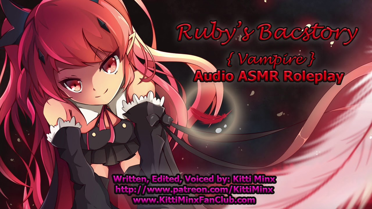 Kitti Minx ASMR - Ruby's Backstory! [ Vampire ] ~anime inspired~ Roleplay [ Mature ]