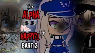 The ALPHA broke Ms.Happy?! | PART 2 | GLMM | Gacha life | Original | Gacha life mini movie |