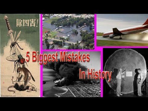 5 Biggest Mistakes In History