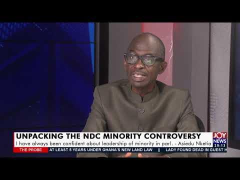 Aseidu Nketia: Unpacking the NDC minority controversy - The Probe (11-4-21)