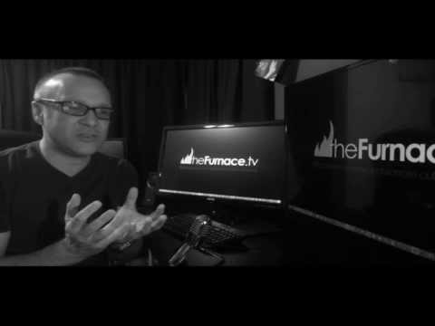theFurnace.tv • Fire, Fervency & Friction