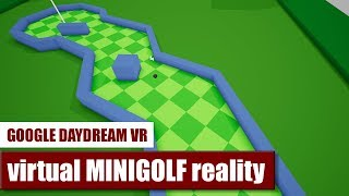 virtual MINIGOLF reality for Daydream VR Hands-On Review