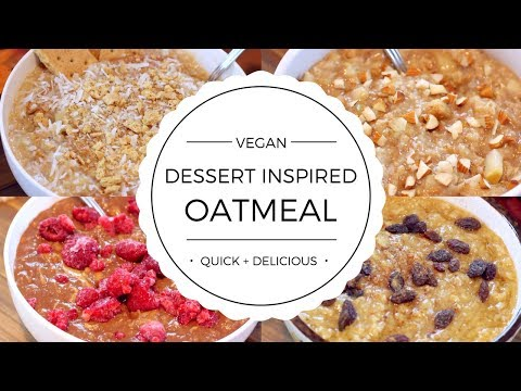 4 Quick + Healthy Oatmeal Breakfast Recipes YOU NEED TO TRY (Vegan)