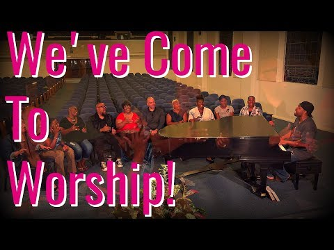 We've Come To Worship You (Cover)- Rehearsal