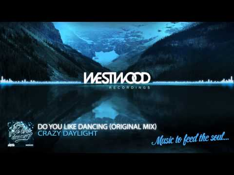 Crazy Daylight - Do You Like Dancing [Westwood Recordings]