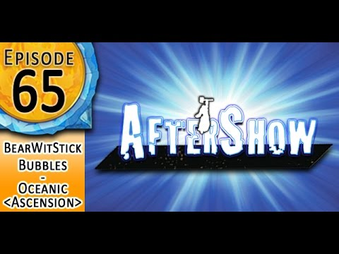 After Show #65 - Bubbles & Bearwitstick: Ascension Interview